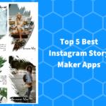 Top 5 Best Instagram Story Maker Apps