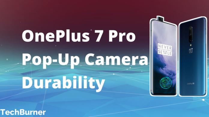 oneplus 7 pro pop up camera durability, oneplus pop up