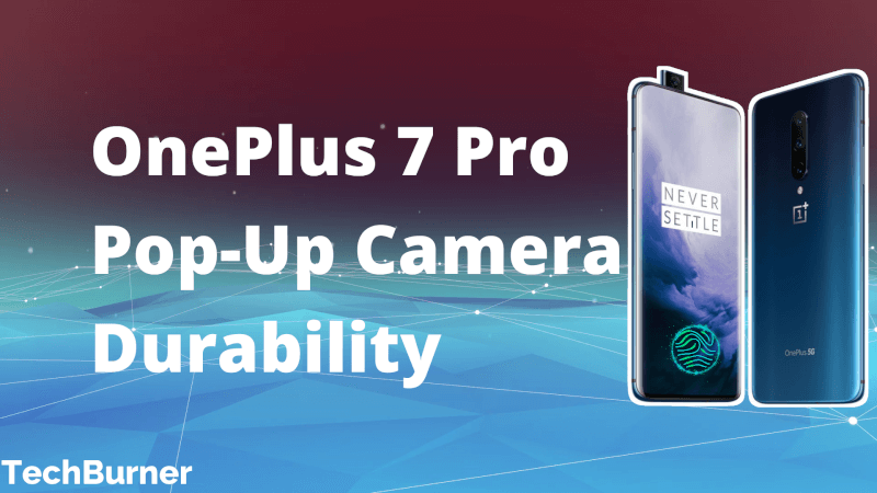 oneplus 7 pro pop up camera durability, oneplus pop up