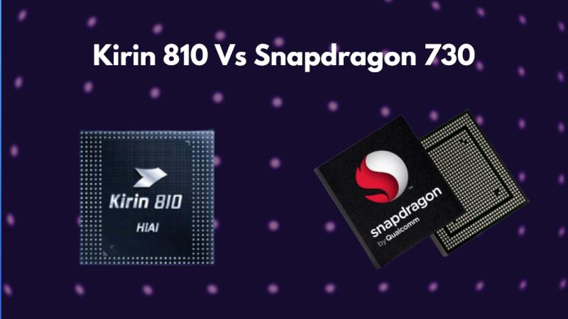 Kirin 810 Vs Snapdragon 730