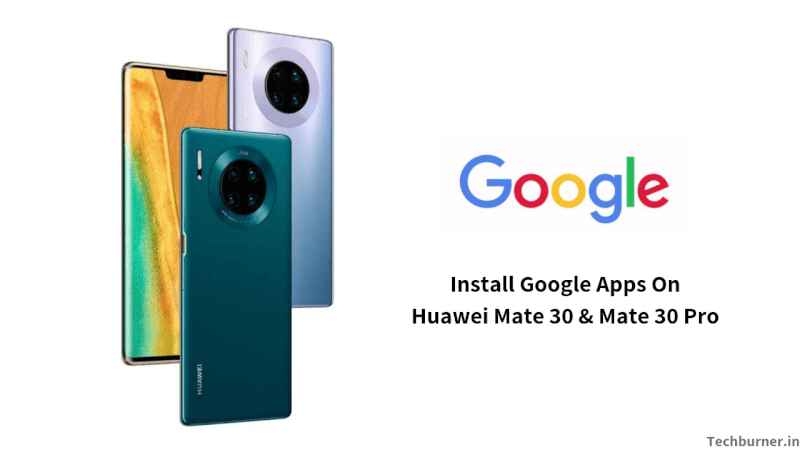 How to Install Google Apps on Huawei Mate 30