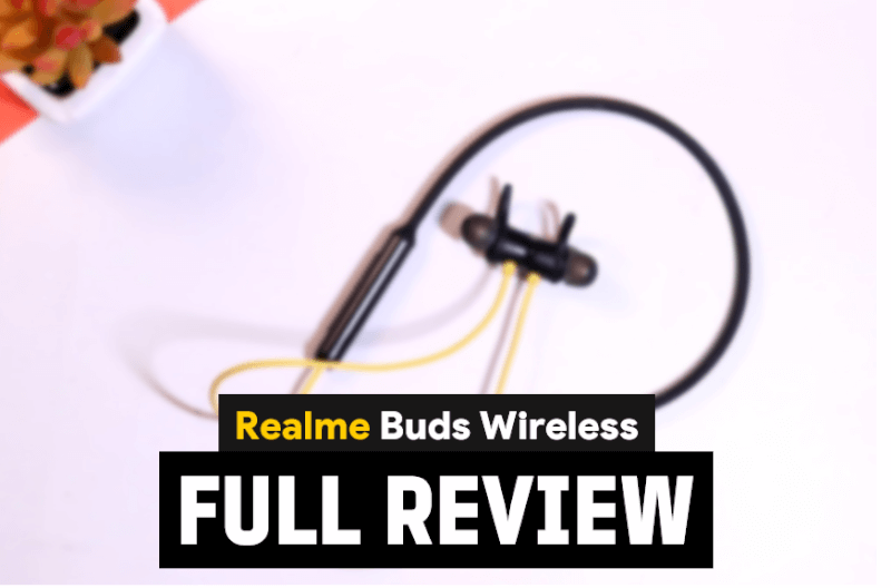 Realme Buds Wireless Review, Realme Buds Wireless Price in India