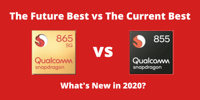 Snapdragon 865 vs Snapdragon 855