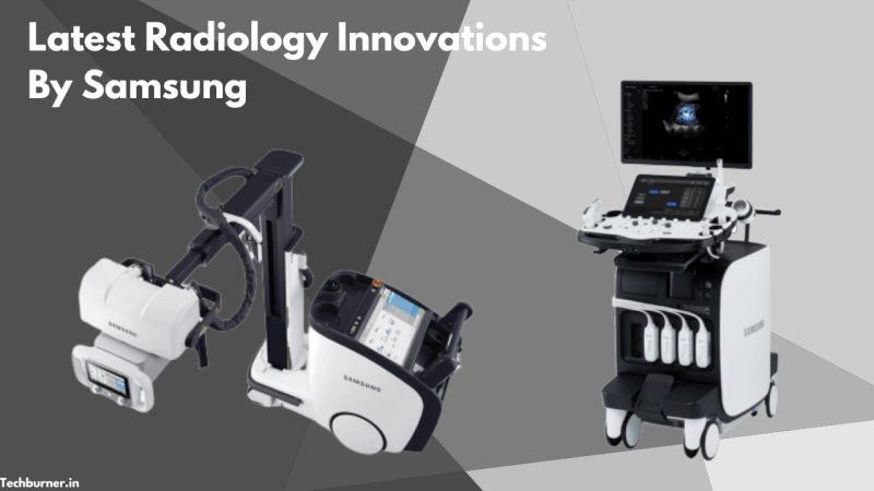 Latest Radiology Innovations By Samsung