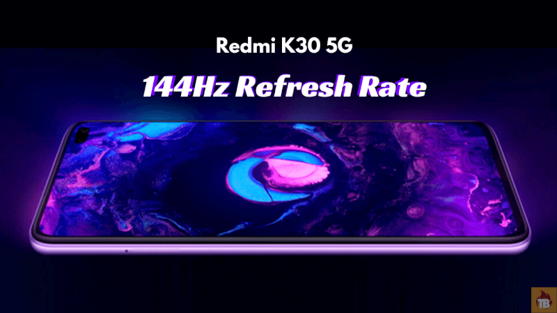 Redmi K30 5G 144Hz refresh rate