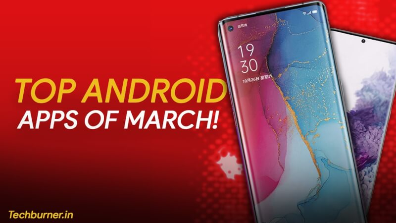 top 10 android apps, top 10 android apps of march, best 10 android apps, must have android apps, best free android apps, android 15, Coolest apps