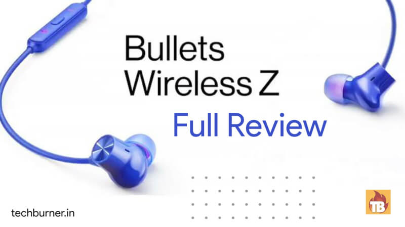 OnePlus Bullets Wireless Z review, OnePlus Bullets Wireless Z full review