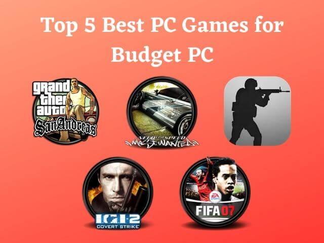 Top 5 Best PC Games for Budget PC