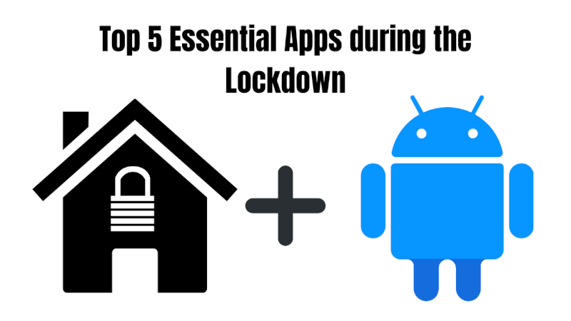 top 5 essential apps 2020, top 5 essential apps during lockdown, most unique apps for android, top 5 apps for students, top 5 free app