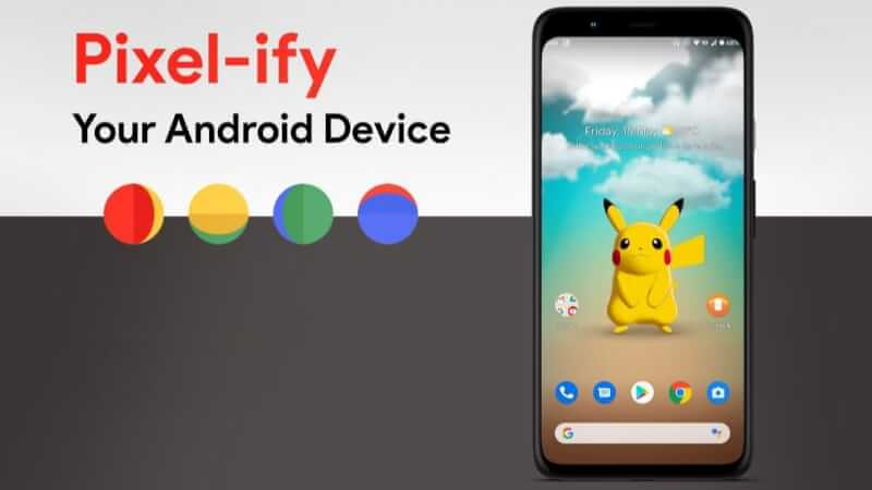 How to Turn any Android Smartphone into Pixel, pixel-ify android smartphone