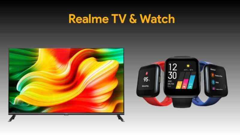 realme watch specs, realme watch price in India, realme tv specs, realme tv price in India