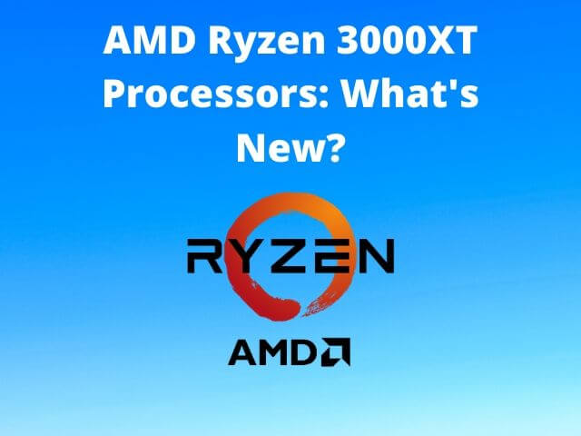 AMD Ryzen 3000XT, AMD Ryzen 3000XT Price, AMD Ryzen 3000XT features