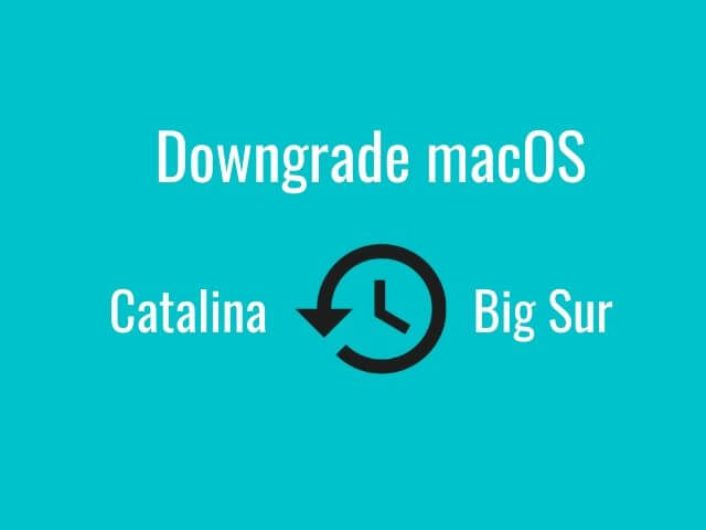 How To Downgrade to macOS Catalina from macOS Big Sur