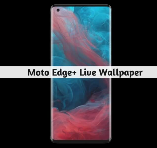 moto edge+ live wallpaper ,Moto Edge+ Live Wallpaper Download, download Moto Edge+ Live Wallpaper, How To Install Moto Edge+ Live Wallpaper, Moto Edge+ Live Wallpaper, download moto edge+ live wallpaper 4k