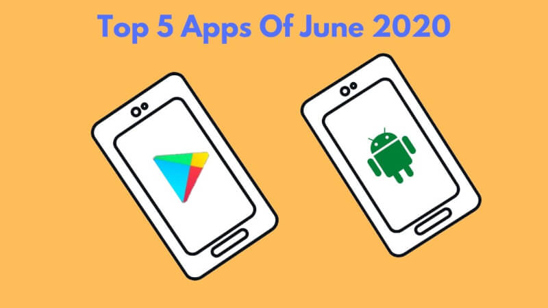 top 5 apps of 2020, top 5 apps of june 2020, best 5 apps of 2020, top 5 apps 2020, best 5 free apps 2020