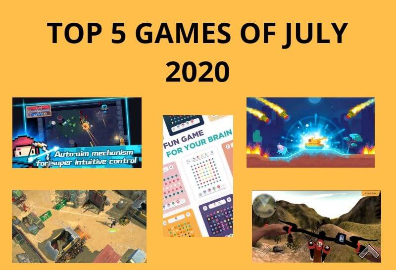 top 5 Games of July, top 5 Games of July 2020, top 5 games july, best 5 games of July, top games of july 2020