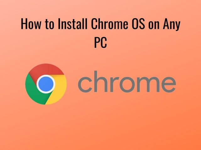 how to install chrome os for PC, how to install chrome os on any PC,