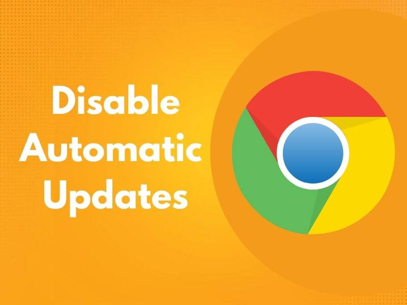 how to disable chrome updates, how to disable google chrome updates, disable chrome updates, disable google chrome updates, disable google chrome automatic updates