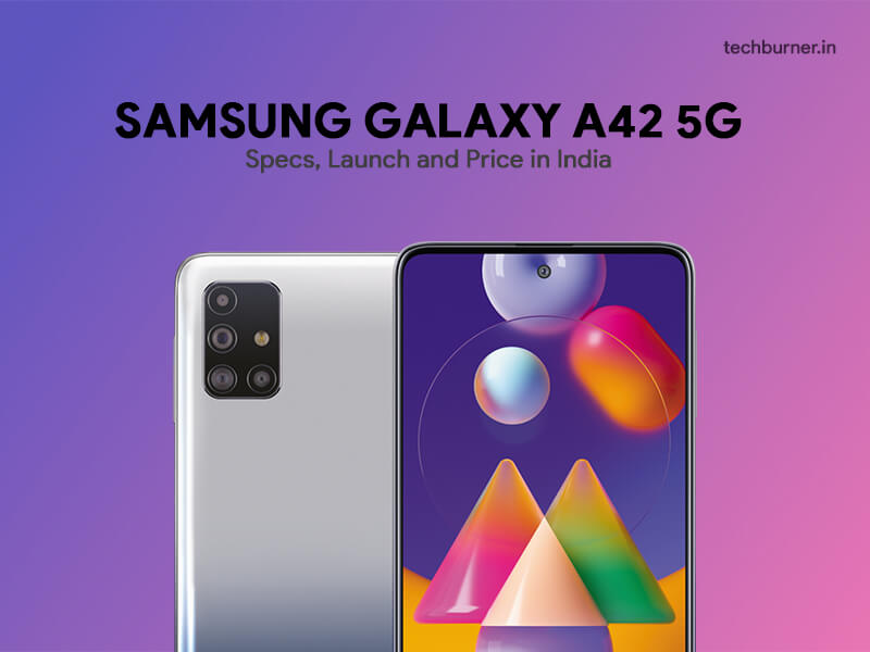 samsung galaxy a42 5g leaks, samsung galaxy a42 5g features, samsung galaxy a42 5g launch date in India, Samsung galaxy a42 5g price in India, Samsung galaxy a42 5g