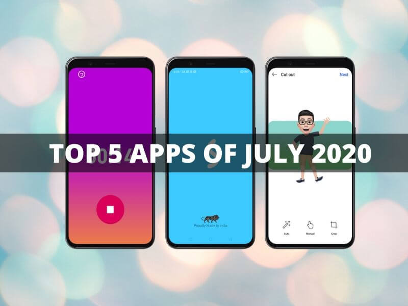 top 5 apps of July, top 5 apps in july, top 5 apps of july 2020, best 5 apps of july, best app of july