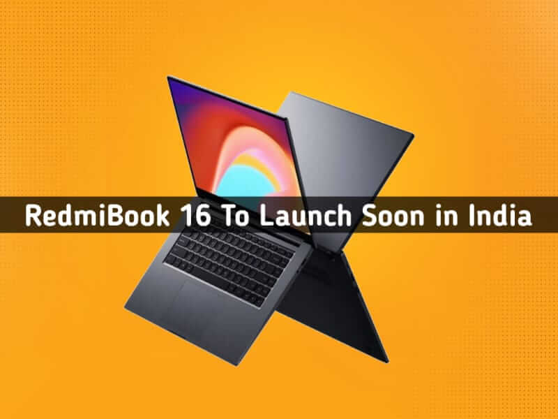 redmibook 16 to Launch, redmibook 16 launch date in India, RedmiBook 16 Price in India, redmibook 16 features, RedmiBook 16 leaks