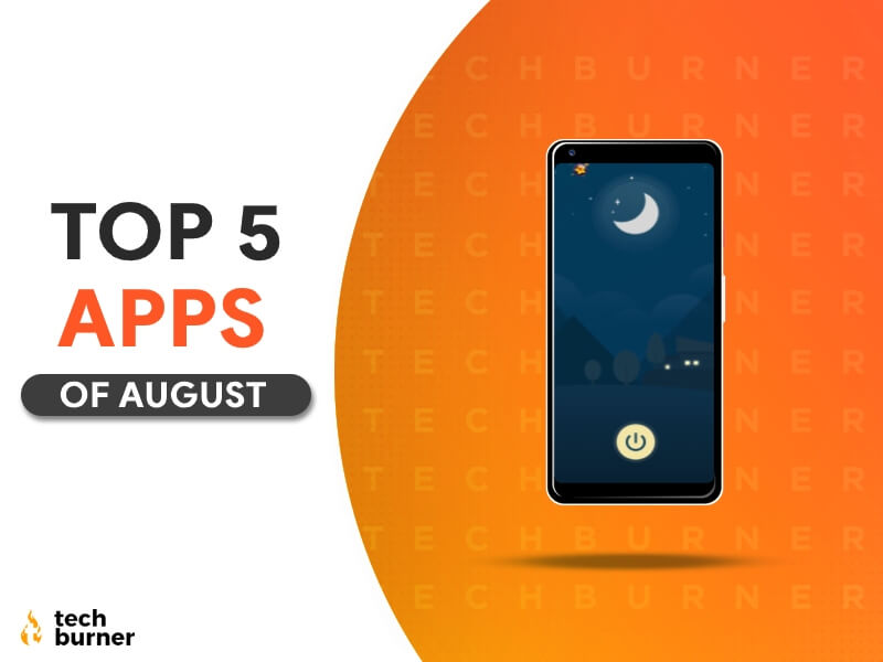 top 5 apps of August, top 5 apps August 2020, best 5 apps OF august 2020, best 5 apps of August, top 5 apps of August 2020