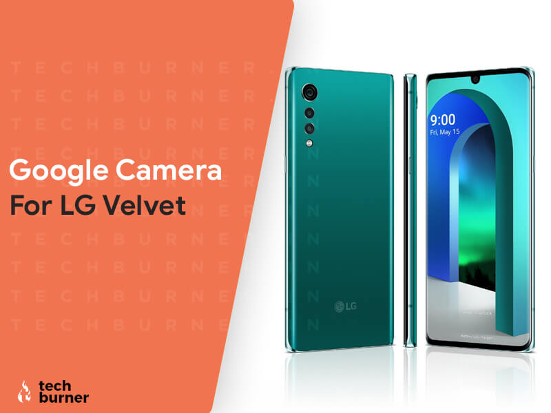 download GCam 7.3 APK for LG Velvet,How to install Google Camera on LG Velvet, Download GCam 7.3 for LG Velvet, GCam 7.3 for LG Velvet, Install Google Camera on LG Velvet, gcam 7.3 apk download for LG Velvet