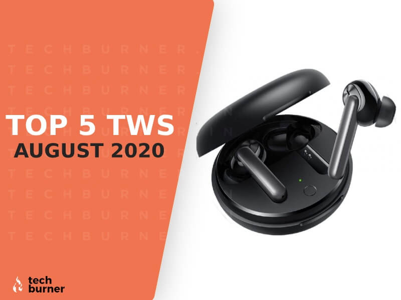 top 5 TWS of August, top 5 truly wireless buds, top TWS of August, best 5 TWS of August 2020, best TWS of August 2020