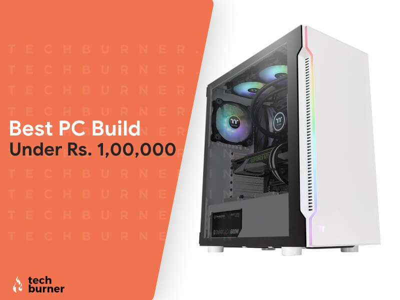 Best PC Build Under 1 Lakh Rupees