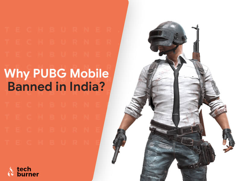 PUBG Mobile Banned in India, PUBG Mobile Banned, PUBG Mobile Ban, PUBG Banned, Why PUBG Banned in India