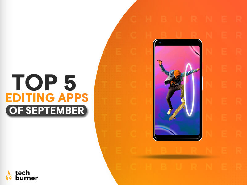top 5 editing apps of September 2020, top 5 editing apps of September, top 5 Android editing apps September 2020, best 5 editing apps of September 2020, best 5 editing apps September 2020
