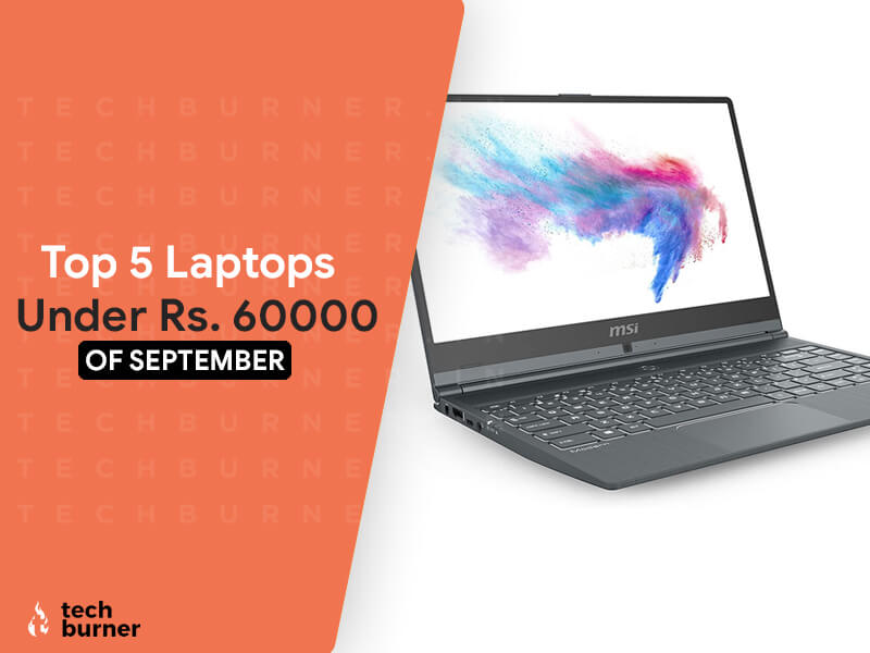 Top 5 laptops under 60000, top 5 laptops under 60000 of September 2020, best 5 laptops under 60000 in September 2020, top 5 laptops under 60000 September 2020, best 5 laptops under 60000 in September 2020