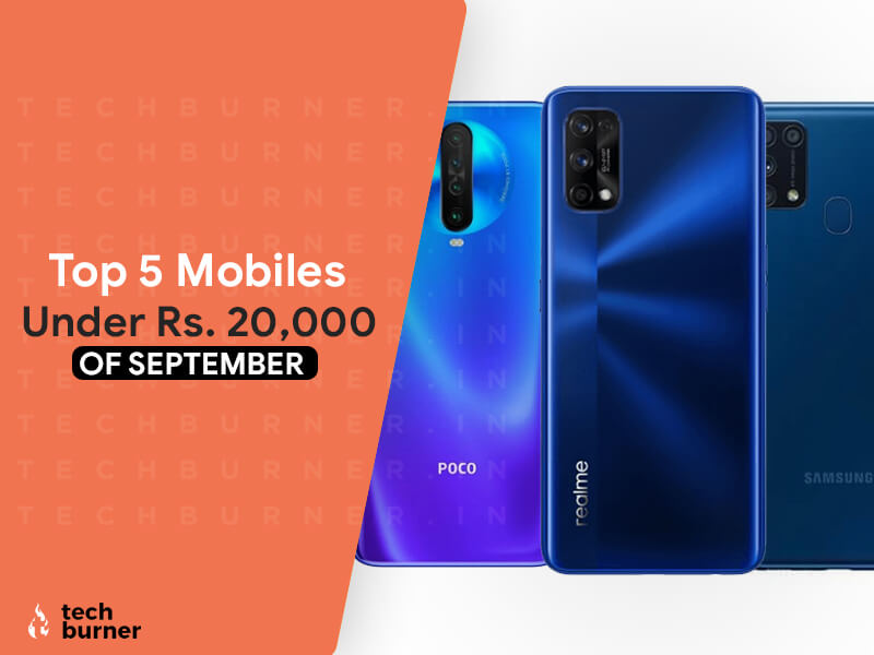 top 5 mobiles of september, top 5 mobiles of september 2020, top 5 mobiles in September 2020, top 5 mobiles under 20000 september, top 5 mobiles under 20000 in September 2020