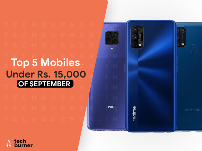top 5 Mobiles Under 15000, top 5 Mobiles Under 15000 of September, Top 5 Mobiles Under 15000 September 2020, best 5 mobile under 15000 in 2020, best 5 mobile under 15000 of September 2020