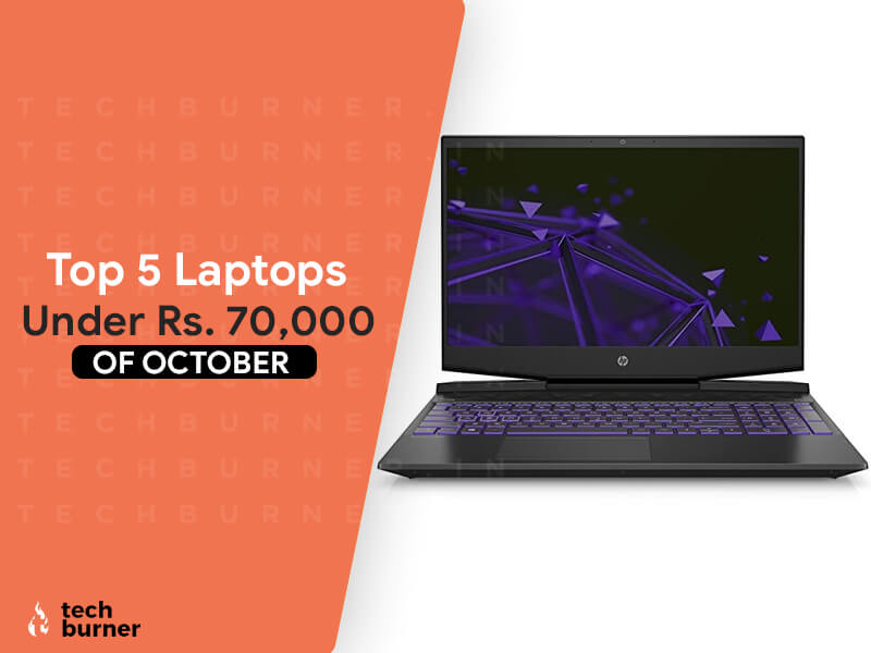 top 5 laptops under 70000, top 5 laptops under 70k, top 5 laptops under 70000 in october, best 5 laptops under 70000, best 5 laptops under 70000 in october