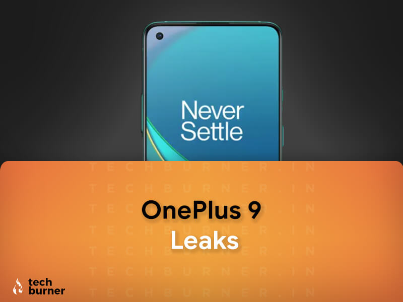 Oneplus 9 leaks, oneplus 9 launch date in India, oneplus 9 price in India, oneplus 9 features, oneplus 9