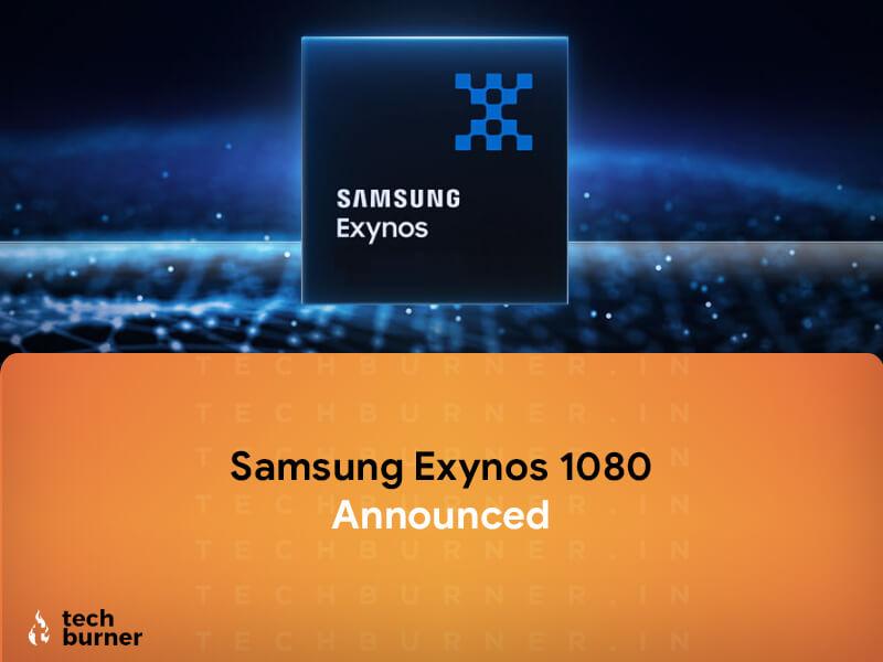 Samsung exynos 1080, Samsung exynos 1080 specs, Samsung exynos 1080 benchmark, Samsung exynos 1080 devices, Samsung exynos 1080 launch