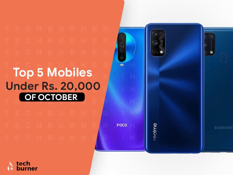 top 5 mobiles under 20000 October, top 5 mobiles under 20000, top 5 Mobiles Under 20000 October 2020, best 5 mobiles under 20000 October 2020, best 5 mobiles under 20000 in October