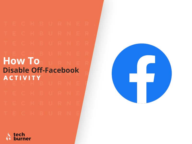 Disable Off-Facebook Activity, How to Disable Off-Facebook Activity, Off-Facebook Activity, How to Disable Off-Facebook Activity Guide