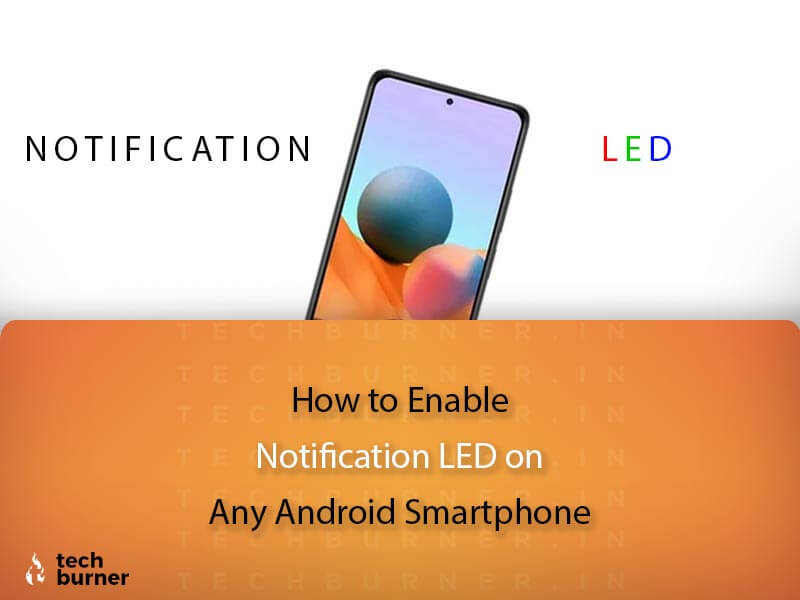 how to enable notification light on android smartphone, how to enable notification light on redmi note 10, how to enable notification light on redmi note 10 series, how to enable notification light on any smartphone, enable any smartphone notification led, how to enable notification led on any smartphone