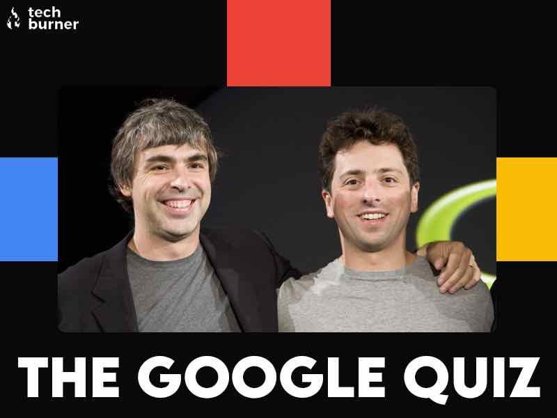 google quiz, quiz, tb quiz, techburner quiz