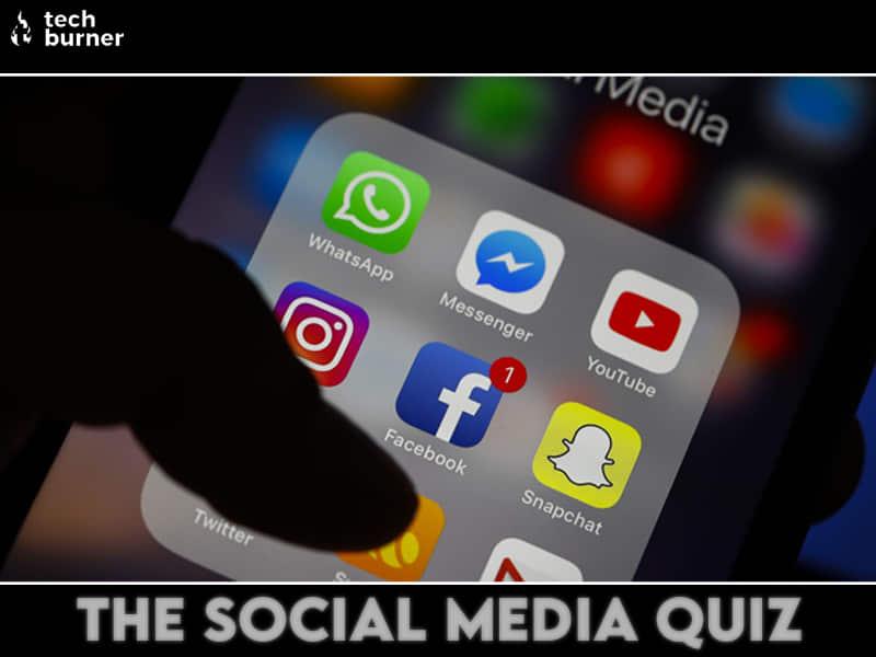 social media quiz, quiz, tb, techburner quiz, techburner