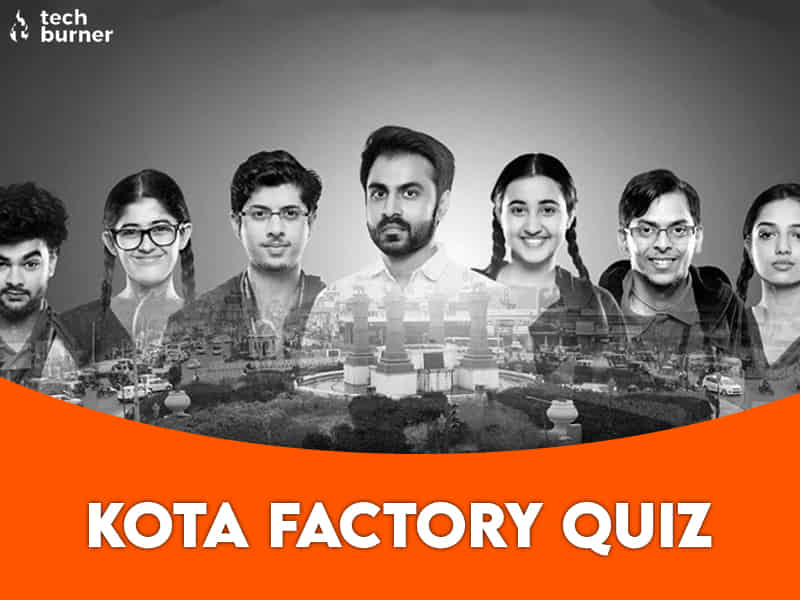 kota factory quiz, quiz, tb quizzes, techburner quiz, kota factory
