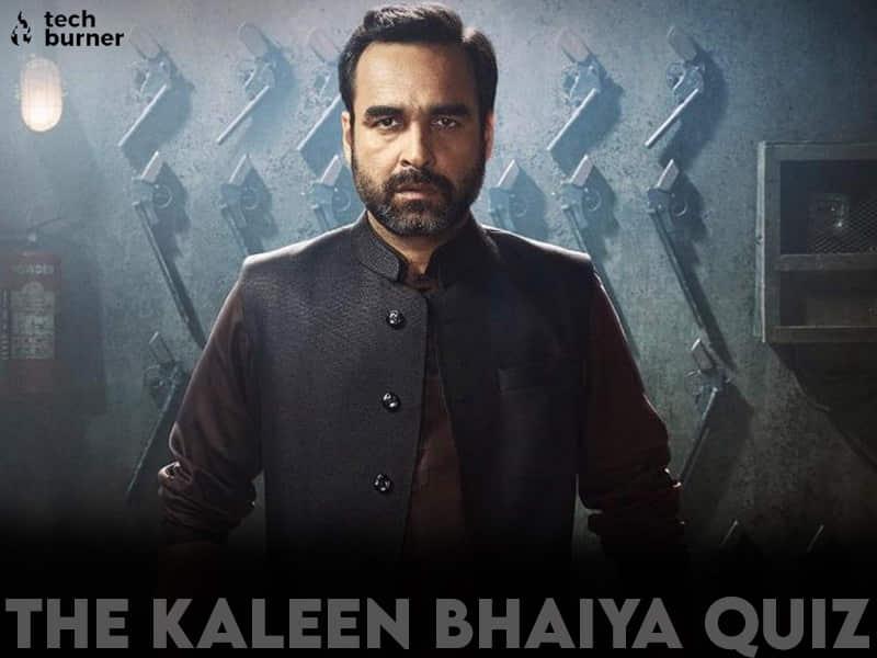 tb quiz, techburner quiz, quiz, kaleen bhaiya quiz, pankaj tripathi quiz